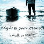 walk on water